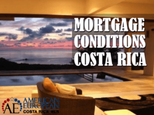Mortgage conditions Costa Rica