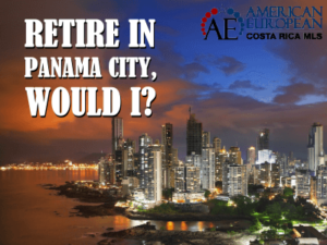 Retire in Panama City: would I?