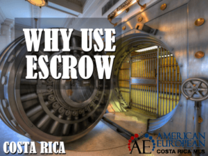 How Does Escrow Work in Costa Rica real estate?