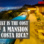 the cost of a mansion in Costa Rica