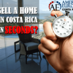 Can you sell a home in Costa Rica in seconds?